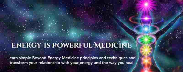 ENERGY IS POWERFUL MEDICINE